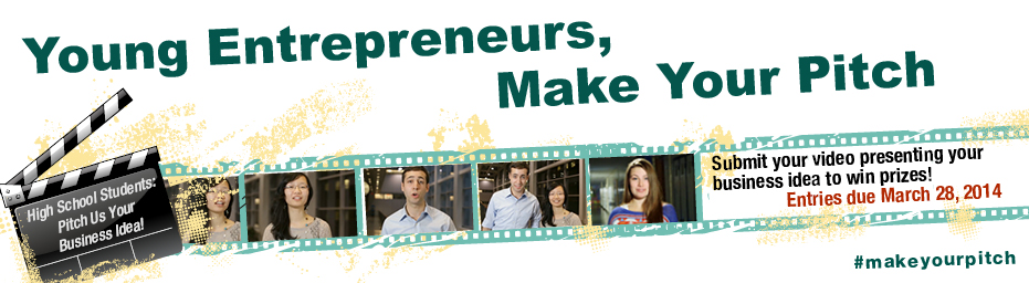 Young Entrepreneurs, Make Your Pitch.  High School Students: Pitch Us Your Business Idea! Submit your video presenting your business idea to win prizes! Entries due March 28, 2014 #makeyourpitch