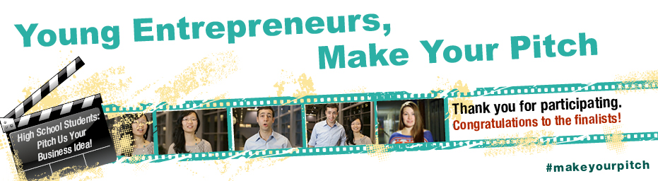 Young Entrepreneurs, Make Your Pitch.  High School Students: Pitch Us Your Business Idea! Thank you for participating. Congratulations to the finalists! #makeyourpitch