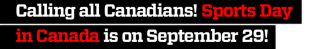 Calling all Canadians!  Sports Day in Canada is on September 29!
